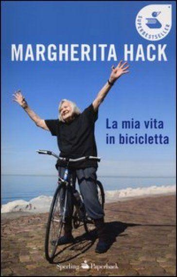 Margherita Hack la mia vita in bicicletta